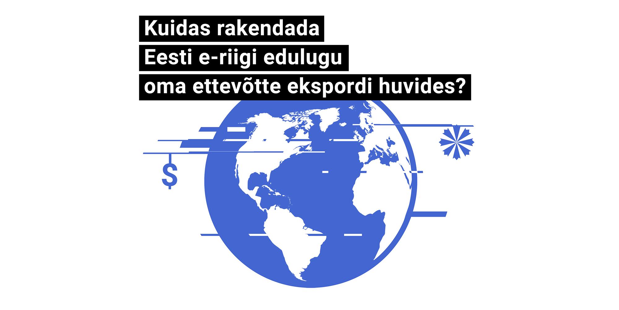Kuidas rakendada Eesti e-riigi edulugu oma ettevõtte ekspordi huvides?